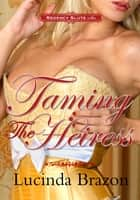 Regency Sluts Six: Taming the Heiress (Historical Teacher Erotica) ebook by Lucinda Brazon