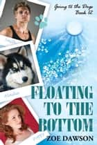Floating to the Bottom ebook by Zoe Dawson