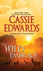 Wild Embrace ebook by Cassie Edwards