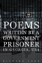 Poems Written by a Government Prisoner in Georgia, USA ebook by Richard Ford