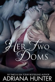 Her Two Doms (A BBW Menage Romance) ebook by Adriana Hunter