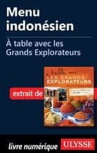 Menu indonésien - A table avec les Grands Explorateurs ebook by Collectif
