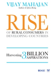 Rise of Rural Consumers in Developing Countries - Harvesting 3 Billion Aspirations ebook by Vijay Mahajan
