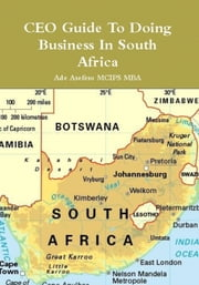 CEO Guide to Doing Business in South Africa ebook by Ade Asefeso MCIPS MBA