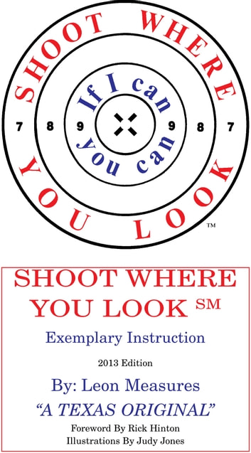 Shoot Where You look ebook by Leon Measures