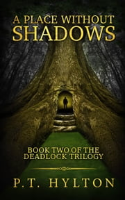 A Place Without Shadows ebook by P.T. Hylton