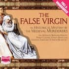 The False Virgin audiobook by The Medieval Murderers