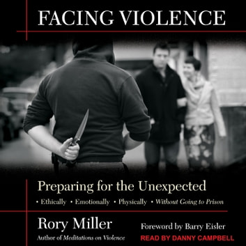 Facing Violence - Preparing for the Unexpected audiobook by Rory Miller