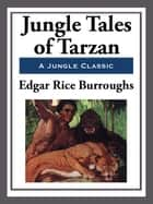 Jungle Tales of Tarzan ebook by