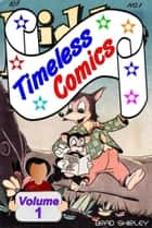 Timeless Comics (Kiddie Kapers) ebook by Brad Shirley