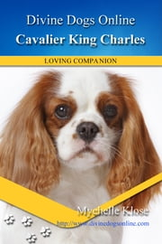Cavalier King Charles Spaniel ebook by Mychelle Klose