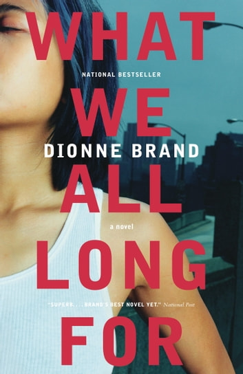 What We All Long For ebook by Dionne Brand