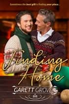 Finding Home - A Christmas Gay Romance ebook by Garett Groves
