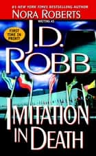 Imitation In Death ebook by Nora Roberts,J. D. Robb