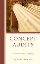 Concept Audits - A Philosophical Method ebook by Nicholas Rescher