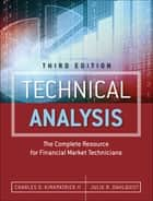 Technical Analysis - The Complete Resource for Financial Market Technicians ebook by Charles D. Kirkpatrick II, Julie R. Dahlquist