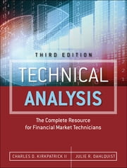 Technical Analysis - The Complete Resource for Financial Market Technicians ebook by Charles D. Kirkpatrick II,Julie R. Dahlquist
