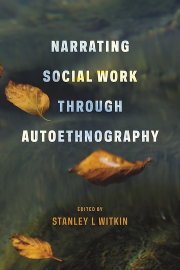 Narrating Social Work Through Autoethnography eBook by