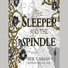 The Sleeper and the Spindle audiobook by Neil Gaiman