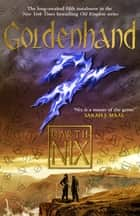 Goldenhand - The latest thrilling adventure in the internationally bestselling fantasy series ebook by Garth Nix