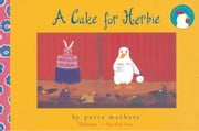A Cake for Herbie - With Audio Recording ebook by Petra Mathers,Petra Mathers