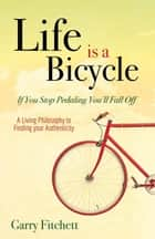 Life is a Bicycle ebook by Garry Fitchett