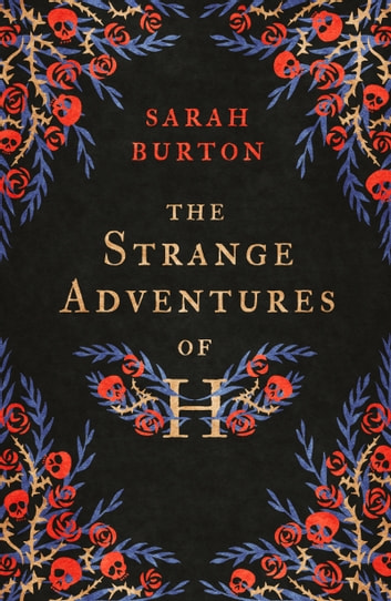 The Strange Adventures of H - the enchanting rags-to-riches story set during the Great Plague of London ebook by Sarah Burton
