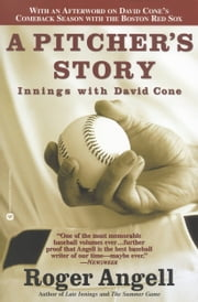 A Pitcher's Story - Innings with David Cone ebook by Roger Angell