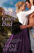 Bride Gone Bad ebook by Sabine Starr