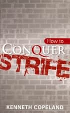 How to Conquer Strife ebook by Copeland, Kenneth