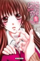 Come to Me T01 ebook by Nachi Yuki