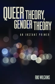 Queer Theory, Gender Theory ebook by Riki Wilchins