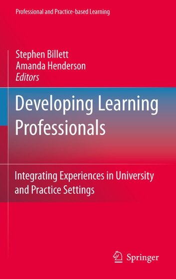 Developing Learning Professionals - Integrating Experiences in University and Practice Settings ebook by