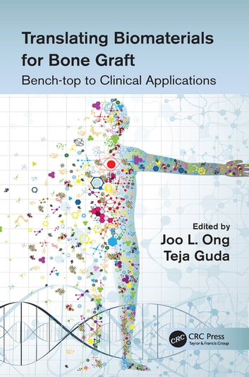 Translating Biomaterials for Bone Graft - Bench-top to Clinical Applications ebook by