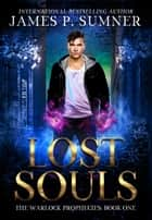 Lost Souls: A Young Adult Urban Fantasy Adventure ebook by James P. Sumner
