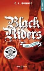 Black riders - tome 2 Girl Crush ebook by C.j. Ronnie