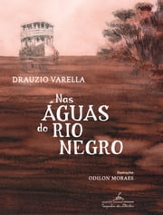 Nas águas do rio Negro ebook by Drauzio Varella