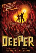 Tunnels #2: Deeper ebook by Brian Williams, Roderick Gordon
