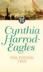 The Poison Tree - The Morland Dynasty, Book 17 ebook by Cynthia Harrod-Eagles