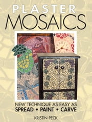 Plaster Mosaics ebook by Kristin Peck