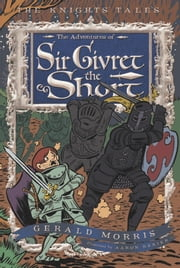 The Adventures of Sir Givret the Short ebook by Gerald Morris,Aaron Renier