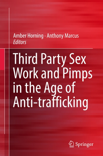 Third Party Sex Work and Pimps in the Age of Anti-trafficking ebook by