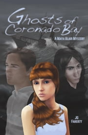 Ghosts of Coronado Bay, A Maya Blair Mystery ebook by Faherty, JG