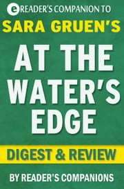 At the Water's Edge: A Novel by Sara Gruen | Digest & Review ebook by Reader's Companions