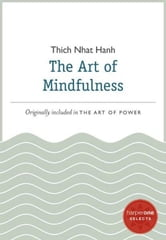 The Art of Mindfulness - A HarperOne Select ebook by Thich Nhat Hanh