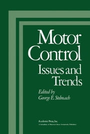Motor Control: Issues and Trends ebook by Stelmach, George E.