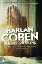 De ontdekking eBook by Harlan Coben, Jan Pott