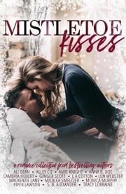Mistletoe Kisses ebook by Ali Dean, Alley Ciz, Amie Knight,...