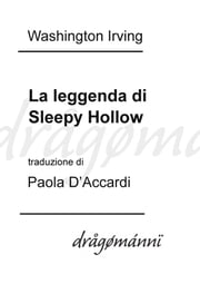 La leggenda di Sleepy Hollow ebook by Washington Irving,Paola D'accardi