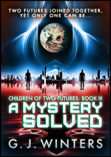 Children of Two Futures, Book 3